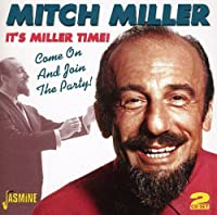 It's Miller Time! - Come On And Join The Party [ORIGINAL RECORDINGS REMASTERED] 2CD SET by Mitch Miller (2011-08-02)