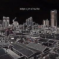 EDGE×ジム・オルーク
