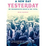 A New Day Yesterday: UK Progressive Rock & the 1970s