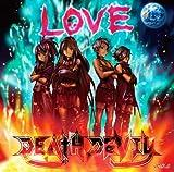 ラヴ / DEATH DEVIL