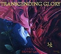 Transcending Glory: a Tribut