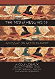 The Mourning Voice: An Essay on Greek Tragedy (Cornell Studies in Classical Philology)