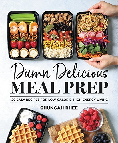 Damn Delicious Meal Prep: 120 Easy Recipes for Low-Calorie, High-Energy Living (English Edition)