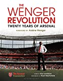The Wenger Revolution: Twenty Years of Arsenal