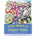 Healthy Mindsets for Super Kids: A Resilience Programme for Children Aged 7 - 14