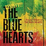 RESPECT!!! THE BLUE HEARTS-A Reggae Tribute to THE BLUE HEARTS- 画像