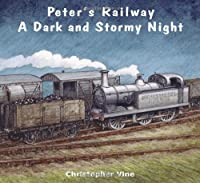 Peters Railway a Dark and Stormy Night (Peter's Railway)