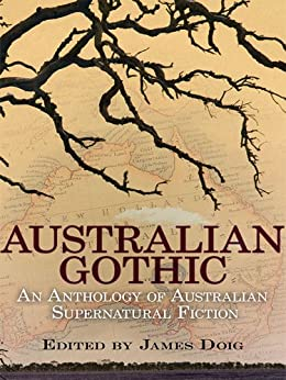 Australian Gothic: An Anthology of Australian Supernatural Fiction by [Favenc, Ernest, Guy Boothby, Lionel  Sparrow, James Francis  Dwyer, Dulcie  Deamer, Mary  Fortune, Marcus  Clarke]