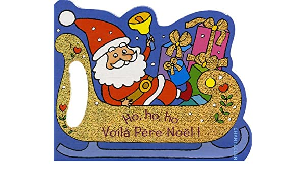 Ho Ho Ho Pere Noel Amazon.co.jp: Ho, ho, ho, voilà Père Noël: 本