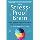 Stress Proof Brain: Master Your Emotional Response to Stress Using Mindfulness and Neuroplasticity