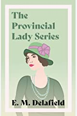The Provincial Lady Series: Diary of a Provincial Lady, The Provincial Lady Goes Further, The Provincial Lady in America & The Provincial Lady in Wartime Kindle Edition