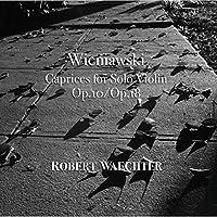 Henryk Wieniawski Caprices For Solo Violin Op. 10/Op. 18