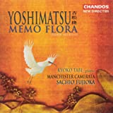"Yoshimatsu: Piano Concerto, ""Memo Flora"" / And Birds Are Still ... / While An Angel Falls Into A Doze"