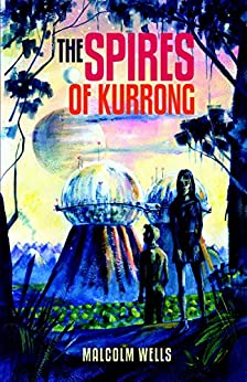 The Spires of Kurrong by [Wells, Malcolm]