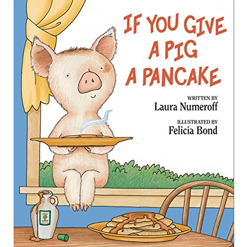 If You Give a Pig a Pancake (If You Give...)の詳細を見る