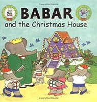 Babar and the Christmas House (Babar S.)