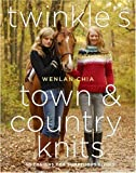 Twinkle's Town & Country Knits: 30 Designs for Sumptuous Living