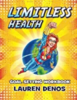 Limitless Health: Goal Setting Workbook