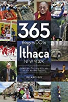365 Things to Do in Ithaca New York: Complete Insider's Guide to All Things Ithaca