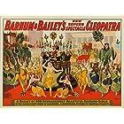P。T。バーナムとベイリー新しいクレオパトラ–ビンテージポスターUSA C。1912 12 x 18 Art Print LANT-62888-12x18