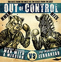 MAN WITH A MISSION×Zebrahead「Out of Control」のジャケット画像