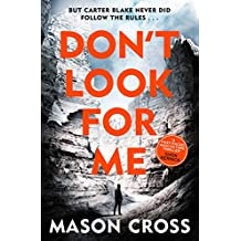 Don't Look For Me: Carter Blake Book 4 (Carter Blake Series)