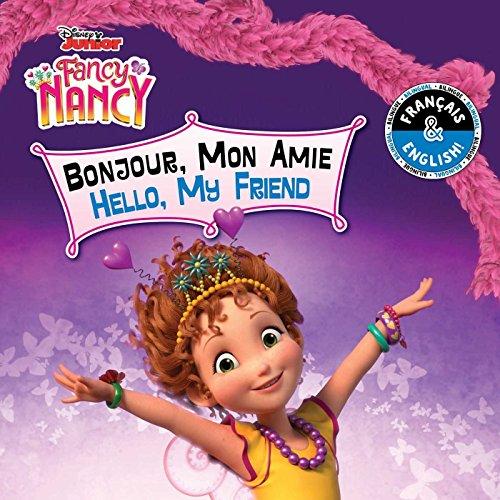 Hello, My Friend / Bonjour, Mon Amie (English-Fren...