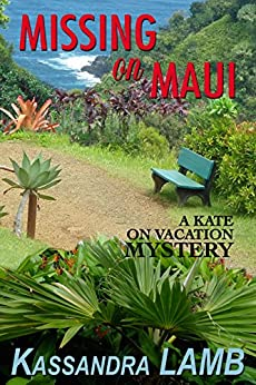 Missing on Maui (The Kate on Vacation Mystery Novellas Book 4) by [Lamb, Kassandra]