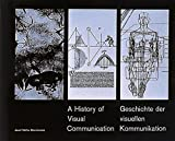 A History of Visual Communications / Geschichte der Visuellen Kommunikation