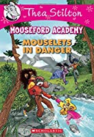 Mouselets in Danger (Mouseford Academy)