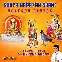 Surya Narayan Shani Navgrah Devtas Hanuman Laxmi Ganesh Shiva Vandana