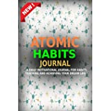 Atomic Habits Journal: A Daily Motivational Journal for Habits Tracking and Achieving Your Dream Life