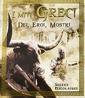 I miti greci. Dei, eroi, mostri