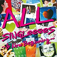 ALL SINGLeeeeS ~& New Beginn