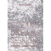 Ocean's dreams sessions~in winter 2016 【DVD】