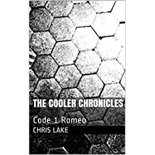The Cooler Chronicles: Code 1 Romeo