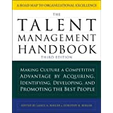 The Talent Management Handbook, Third Edition: Making Culture a Competitive Advantage by Acquiring, Identifying, Developing,