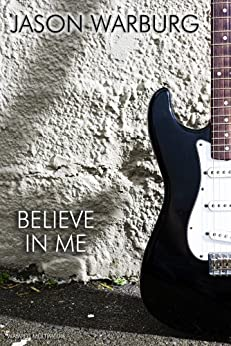 Believe in Me by [Warburg, Jason]