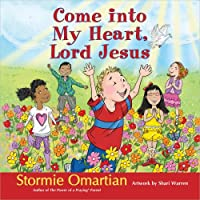 Come into My Heart, Lord Jesus (Power of a Praying(r) Kid)