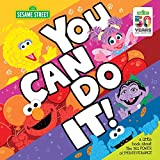 You Can Do It!: A Little Book About the Big Power of Perseverance (Sesame Street Scribbles)