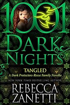 Tangled: A Dark Protectors--Reese Family Novella by [Zanetti, Rebecca]