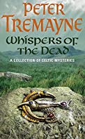 Whispers of the Dead (Sister Fidelma Mysteries Book 15): An unputdownable collection of gripping Celtic mysteries