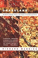 Grassland: The History Biology Politics and Promise of the American Prairie【洋書】 [並行輸入品]