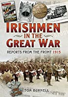 Irishmen in the Great War 1914-1918: Reports from the Front 1915