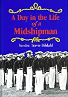 A Day in the Life of a Midshipman (Naval Institute Book for Young Readers)