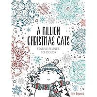 A Million Christmas Cats: Festive Felines to Color