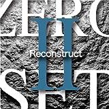 ZERO SET 2 RECONSTRUCT
