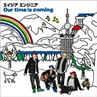 Our time is coming(DVD付)