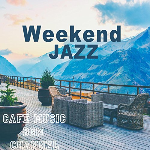 Weekend Jazz ~Chill Out Jazz M...