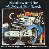 Matthew and the Midnight Tow Truck (Matthew's Midnight Adventures (Paperback))